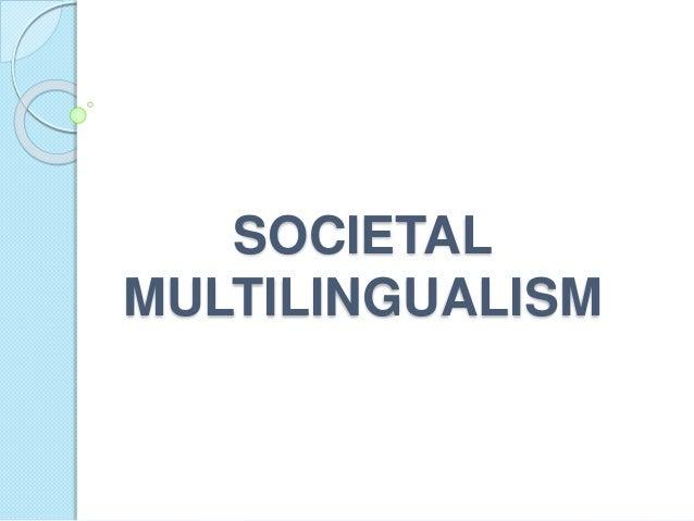 SOCIETAL MULTILINGUALISM