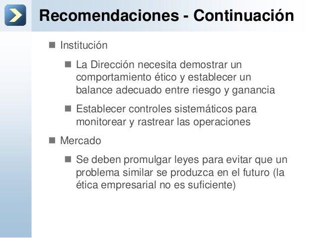 Recomendaciones - Continuación Institución La Dirección necesita demostrar uncomportamiento ético y establecer unbalance...