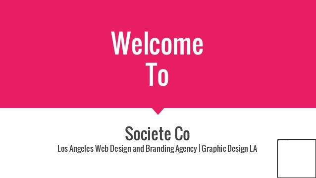 Welcome To Societe Co Los Angeles Web Design and Branding Agency | Graphic Design LA