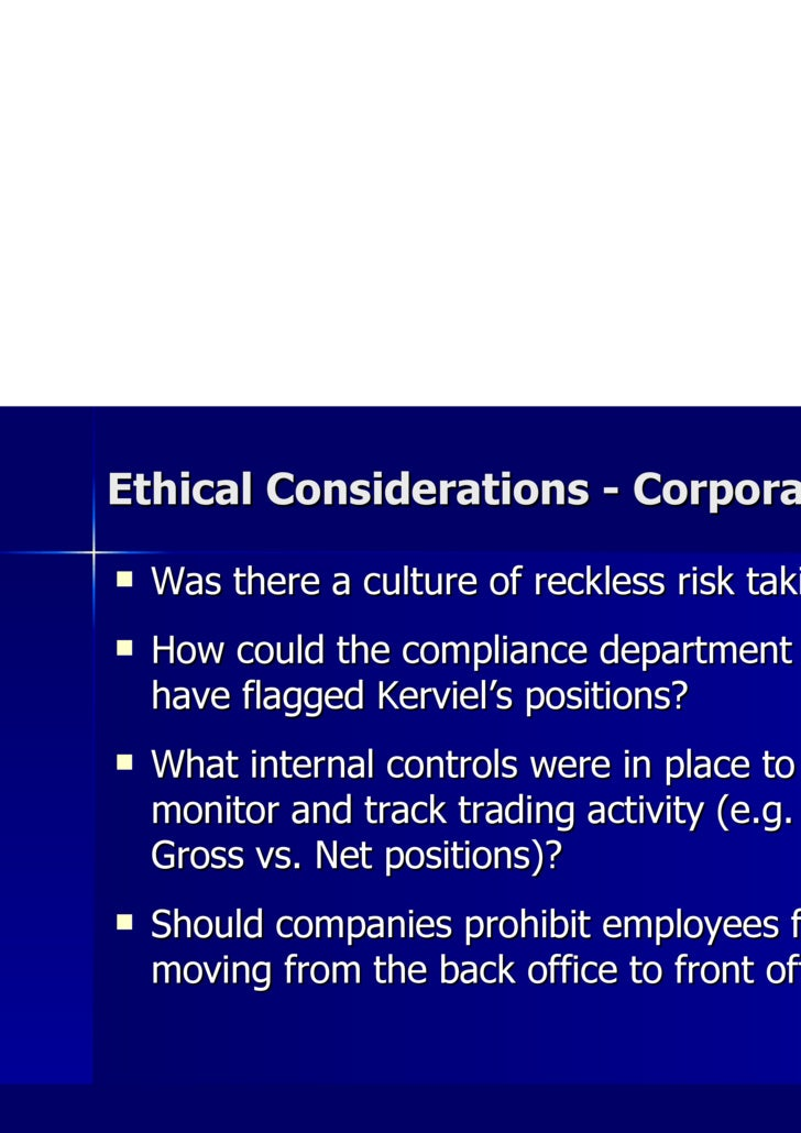 Ethical Considerations - Corporate <ul><li>Was there a culture of reckless risk taking? </li></ul><ul><li>How could the co...