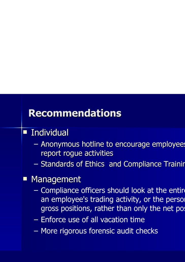 Recommendations <ul><li>Individual </li></ul><ul><ul><li>Anonymous hotline to encourage employees to report rogue activiti...
