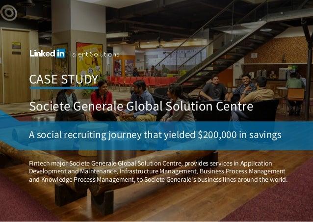 CASE STUDY Fintech major Societe Generale Global Solution Centre, provides services in Application Development and Mainten...