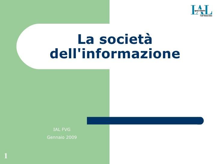 La società dell'informazione Tecnologia della rete Internet IAL FVG Gennaio 2009