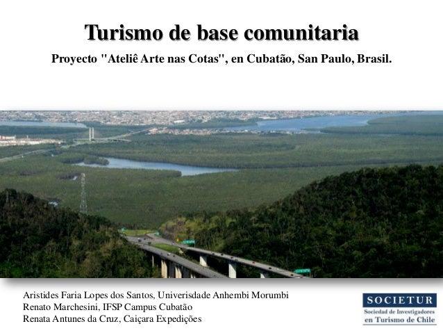 "Turismo de base comunitaria Proyecto ""Ateliê Arte nas Cotas"", en Cubatão, San Paulo, Brasil. Aristides Faria Lopes dos San..."
