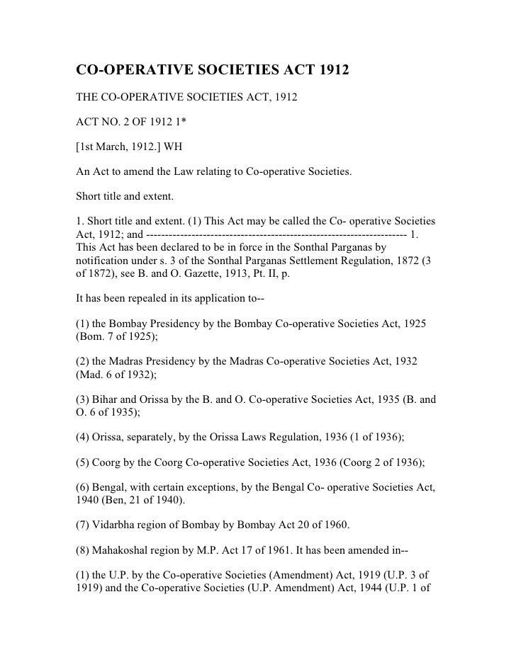 CO-OPERATIVE SOCIETIES ACT 1912 THE CO-OPERATIVE SOCIETIES ACT, 1912  ACT NO. 2 OF 1912 1*  [1st March, 1912.] WH  An Act ...