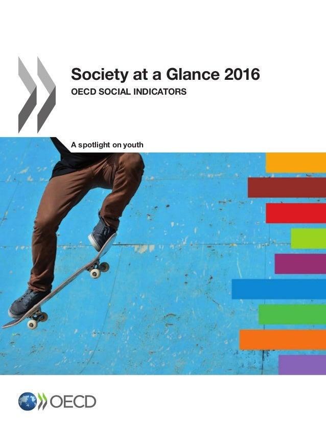 Society at aGlance 2016 OECD Social Indicators A spotlight on youth