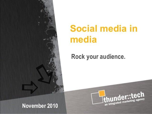 Social media in media November 2010 Rock your audience.