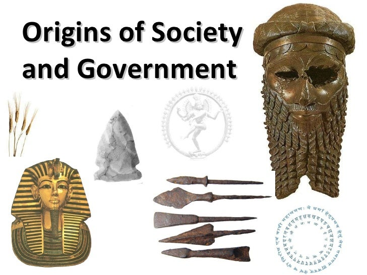Origins of Society and Government