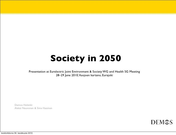 Society in 2050                             Presentation at Eurelectric Joint Environment & Society WG and Health SG Meeti...