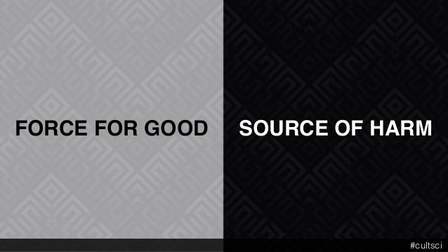 FORCE FOR GOOD SOURCE OF HARM #cultsci