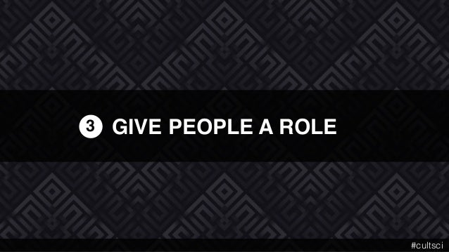 GIVE PEOPLE A ROLE3 #cultsci