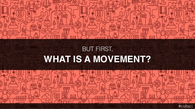 BUT FIRST, WHAT IS A MOVEMENT? #cultsci