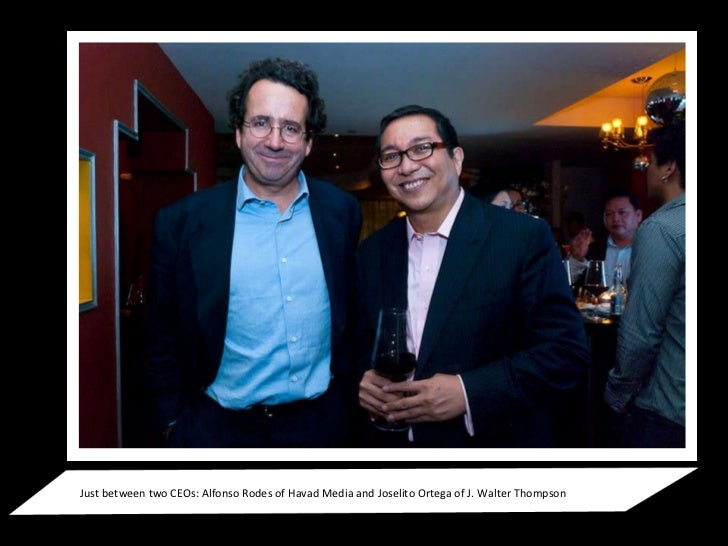 Just between two CEOs: Alfonso Rodes of Havad Media and Joselito Ortega of J. Walter Thompson