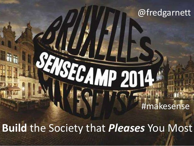 @fredgarnett  #makesense  Build the Society that Pleases You Most