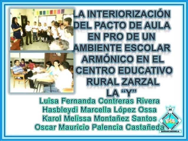 Pactos de aula No se evidencia Comportamientos inadecuados Golpes, apodos, falta de escucha y atención, desobediencia a lo...