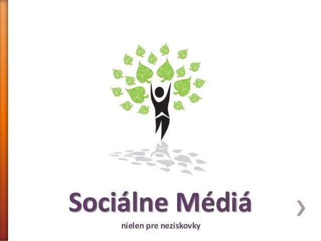 Sociálne Médiá    nielen pre neziskovky