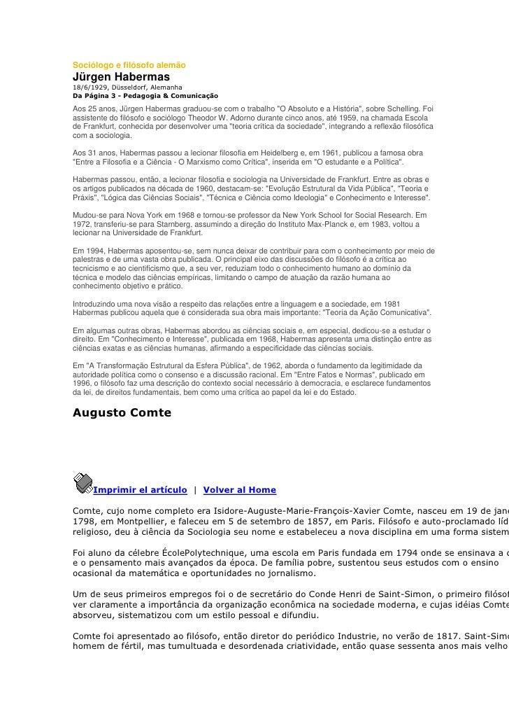 Sociólogo e filósofo alemãoJürgen Habermas18/6/1929, Düsseldorf, AlemanhaDa Página 3 - Pedagogia & ComunicaçãoAos 25 anos,...