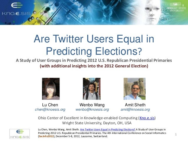 Are Twitter Users Equal in           Predicting Elections?A Study of User Groups in Predicting 2012 U.S. Republican Presid...