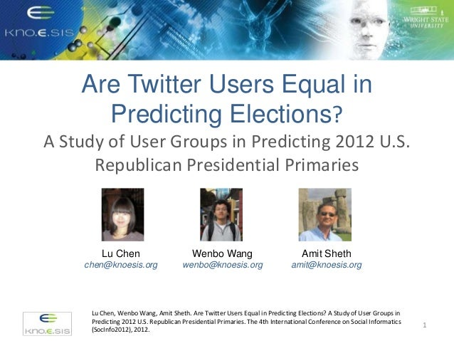 Are Twitter Users Equal in Predicting Elections? A Study of User Groups in Predicting 2012 U.S. Republican Presidential Pr...
