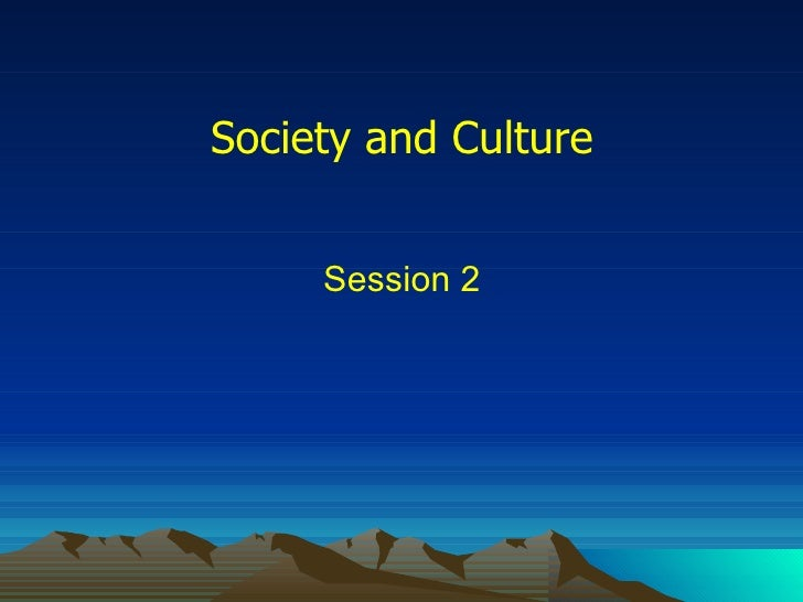 Society and Culture Session 2