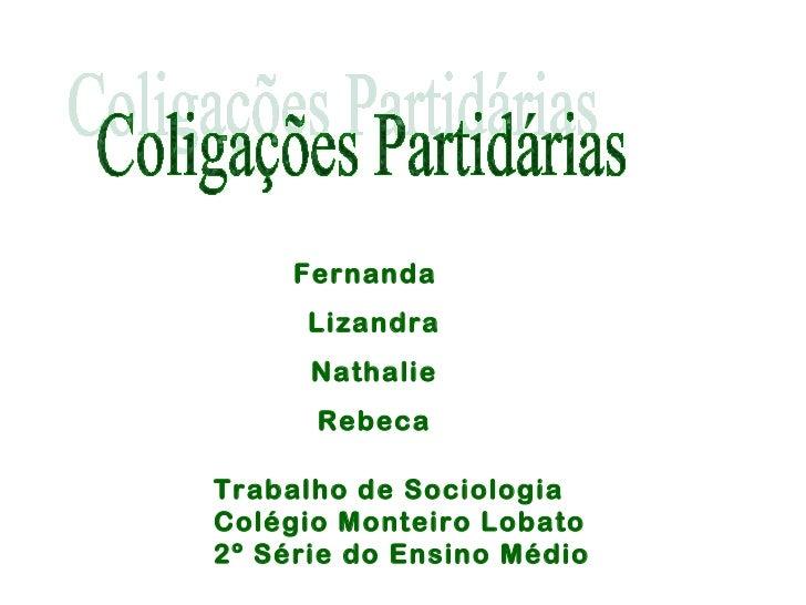Fernanda      Lizandra      Nathalie      RebecaTrabalho de SociologiaColégio Monteiro Lobato2º Série do Ensino Médio