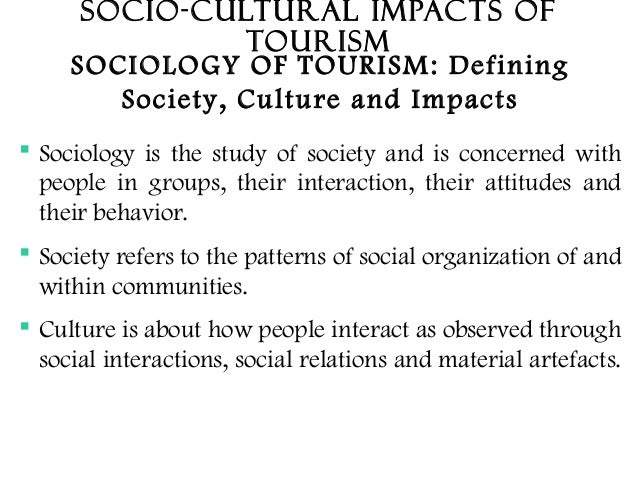 socio cultural impacts Thanks for dropping by some of my slides are also copied from different presentation i downloaded from the net and from my books.