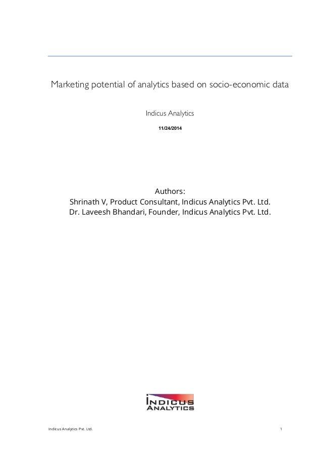 Indicus Analytics Pvt. Ltd. 1 Marketing potential of analytics based on socio-economic data Indicus Analytics 11/24/2014 A...