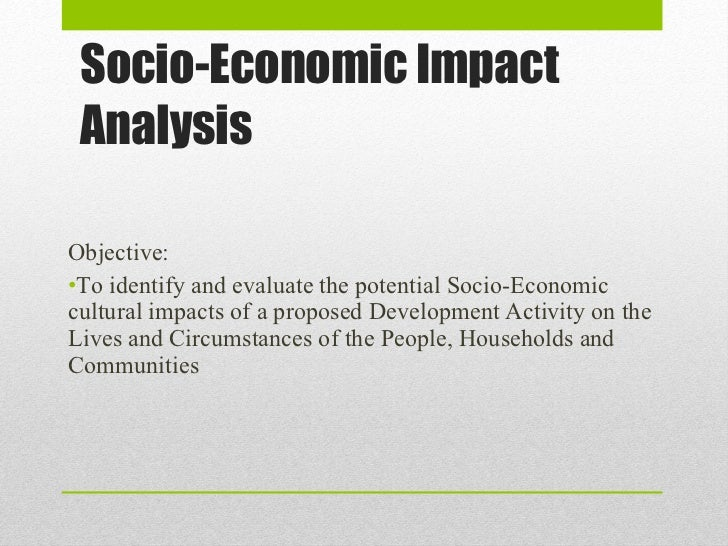 socio economic analysis Socio-economics our socio-economic research supports critical decision making with data and analysis at the city, national and global level global research network.