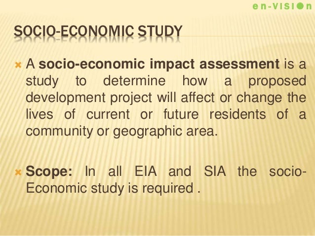 a study of socio economic Socioeconomics is the social science that studies how economic activity affects  and is shaped by social processes in general it analyzes how societies progress .