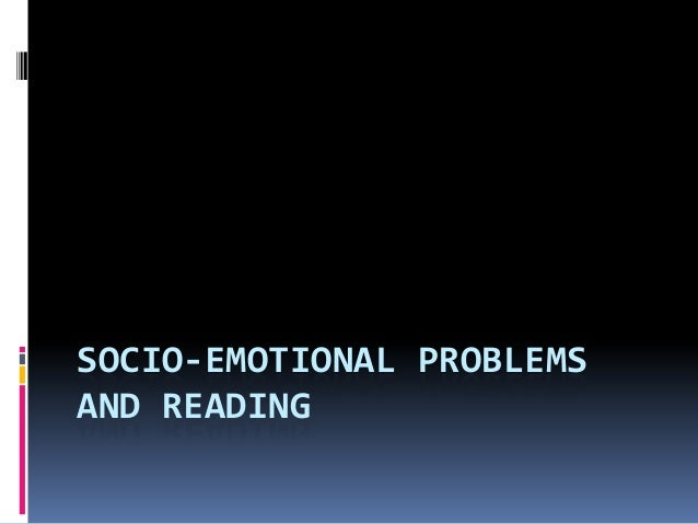 Social And Emotional Problems Related >> Socio Emotional Problems And Reading