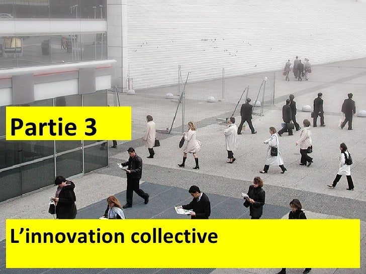 L'innovation collective Partie 3