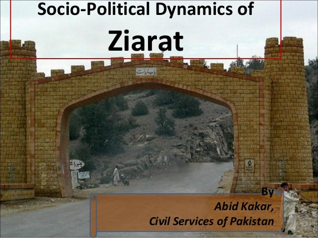 Socio-Political Dynamics of               Ziarat                                            By                            ...