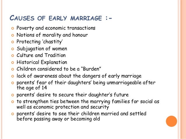 effect of early marriage Child marriage: causes and consequences alissa koski, mph this makes it difficult to separate the effects of child marriage from the effects of other differences group 1 early marriage and hiv risks in sub-saharan africa studies in family planning 200435(3.