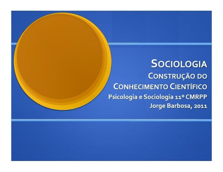 Conhecimento Científico e Conhecimento de Senso Comum