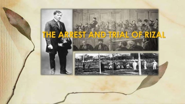 the trial of rizal After the kangaroo trial, rizal was escorted to his cell in fort santiago to make use of his remaining time his last 24 hours was his busiest life – as if trying to meet the deadline.