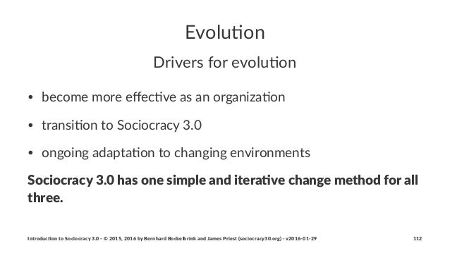 Evolu&on Drivers'for'evolu,on • become'more'effec*ve'as'an'organiza*on • transi*on'to'Sociocracy'3.0 • ongoing'adapta*on'to...