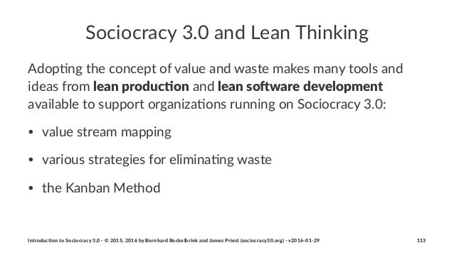 Sociocracy(3.0(and(Lean(Thinking Adop%ng(the(concept(of(value(and(waste(makes(many(tools(and( ideas(from(lean%produc,on(an...