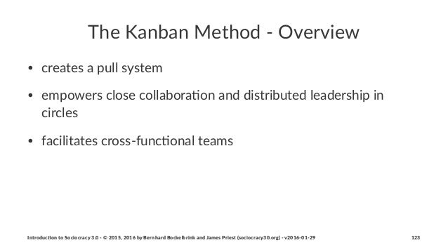 The$Kanban$Method$-$Overview • creates(a(pull(system • empowers(close(collabora1on(and(distributed(leadership(in( circles ...