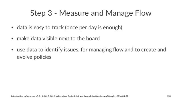 Step%3%'%Measure%and%Manage%Flow • data%is%easy%to%track%(once%per%day%is%enough) • make%data%visible%next%to%the%board • ...
