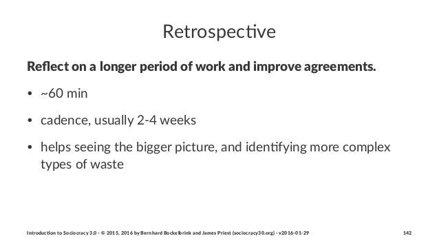 Retrospec)ve Reflect&on&a&longer&period&of&work&and&improve&agreements. • ~60%min • cadence,%usually%234%weeks • helps%seei...