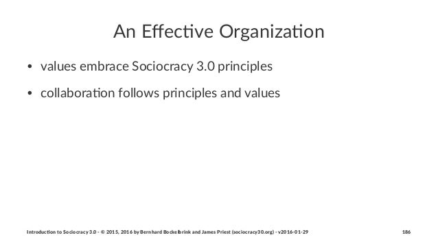 An#Effec(ve#Organiza(on • values(embrace(Sociocracy(3.0(principles • collabora6on(follows(principles(and(values Introduc)on...