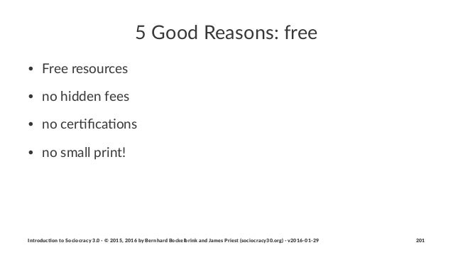 """5""""Good""""Reasons:""""free • Free%resources • no%hidden%fees • no%cer/fica/ons • no%small%print! Introduc)on*to*Sociocracy*3.0*2*..."""