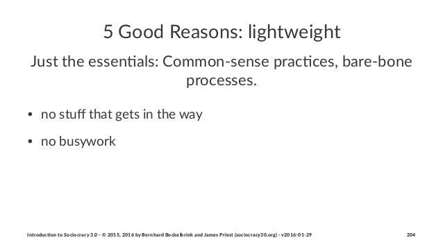 "5""Good""Reasons:""lightweight Just%the%essen)als:%Common0sense%prac)ces,%bare0bone% processes. • no$stuff$that$gets$in$the$wa..."