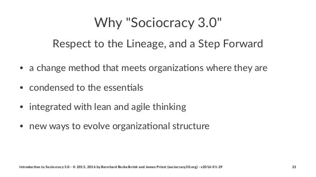 """Why$""""Sociocracy$3.0"""" Respect'to'the'Lineage,'and'a'Step'Forward • a#change#method#that#meets#organiza1ons#where#they#are •..."""