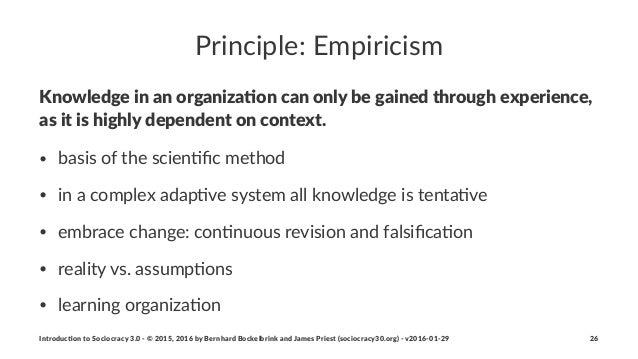 Principle:*Empiricism Knowledge)in)an)organiza.on)can)only)be)gained)through)experience,) as)it)is)highly)dependent)on)con...