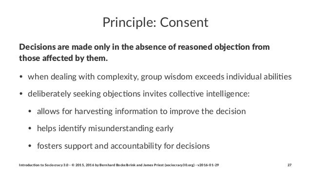 Principle:*Consent Decisions(are(made(only(in(the(absence(of(reasoned(objec4on(from( those(affected(by(them. • when&dealing...