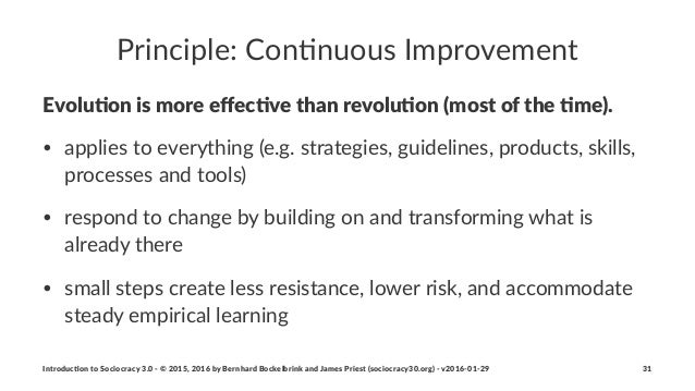Principle:*Con-nuous*Improvement Evolu&on(is(more(effec&ve(than(revolu&on((most(of(the(&me). • applies(to(everything((e.g.(...