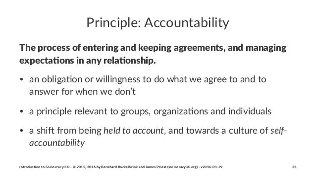 Principle:*Accountability The$process$of$entering$and$keeping$agreements,$and$managing$ expecta5ons$in$any$rela5onship.! •...