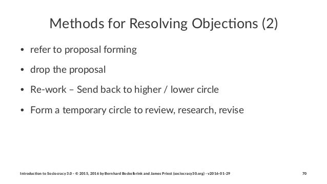 Methods(for(Resolving(Objec5ons((2) • refer%to%proposal%forming • drop%the%proposal • Re3work%–%Send%back%to%higher%/%lowe...