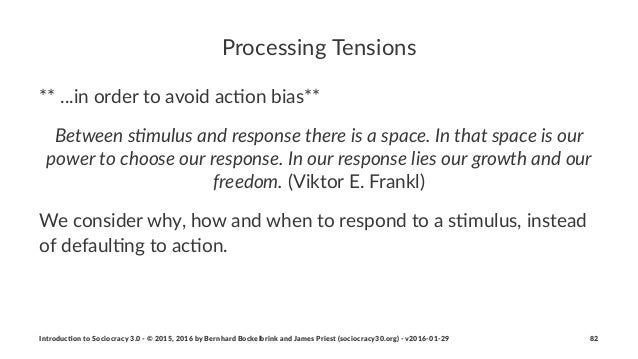 """Processing*Tensions **""""...in""""order""""to""""avoid""""ac.on""""bias** Between&s(mulus&and&response&there&is&a&space.&In&that&space&is&o..."""